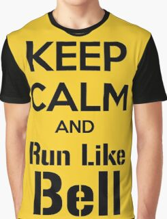 Keep Calm and Run Like Bell .2 Graphic T-Shirt