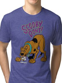 Scooby Don't! Tri-blend T-Shirt