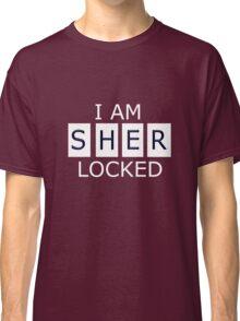 I AM SHER - LOCKED Classic T-Shirt