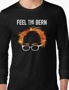 FeelTheBern Flaming Bernie Hair Shirt Long Sleeve T-Shirt