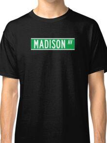 Madison Av., Street Sign, New York, USA Classic T-Shirt
