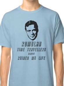 Romulan time travellers almost ruined my life  Classic T-Shirt