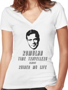Romulan time travellers almost ruined my life  Women's Fitted V-Neck T-Shirt