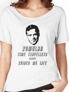 Romulan time travellers almost ruined my life  Women's Relaxed Fit T-Shirt