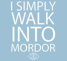 I simply walk into Mordor Kids Tee