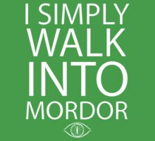 I simply walk into Mordor Kids Tee