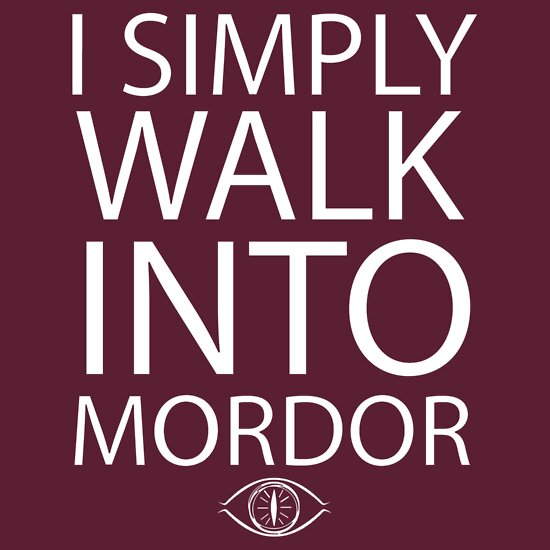 I simply walk into Mordor, a t-shirt of i simply walk into ...