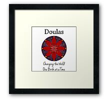 Doulas: Changing the World, One Birth at a Time Framed Print