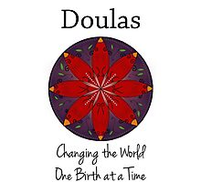 Doulas: Changing the World, One Birth at a Time Photographic Print