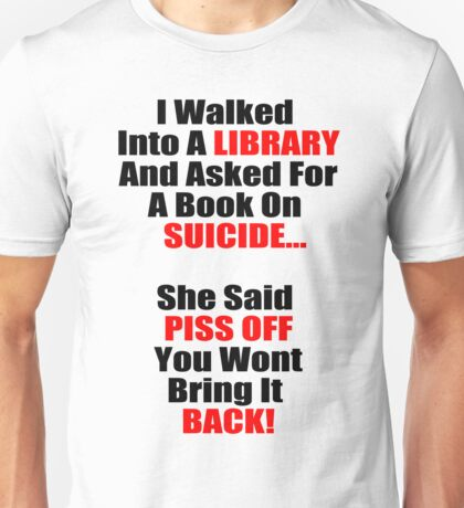 Hilarious Book On Suicide Joke! Unisex T-Shirt