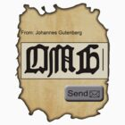 Johannes Gutenberg's First Text Message: OMG by bloomingvine
