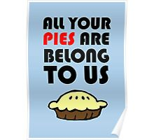 All Your Pies Are Belong To Us Poster