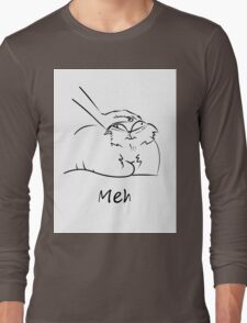 Annoyed cat saying 'meh' Long Sleeve T-Shirt