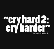 'cry hard 2...' Kids Tee