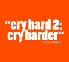'cry hard 2...' Kids Clothes