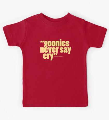'goonies never say...' Kids Tee