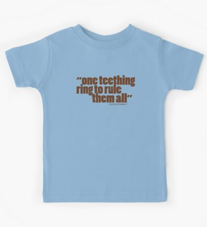 'one teething ring...' Kids Tee