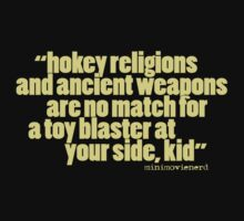 'hokey religions and ancient weapons...' by minimovienerd