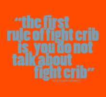 'the first rule of fight crib...' Kids Tee