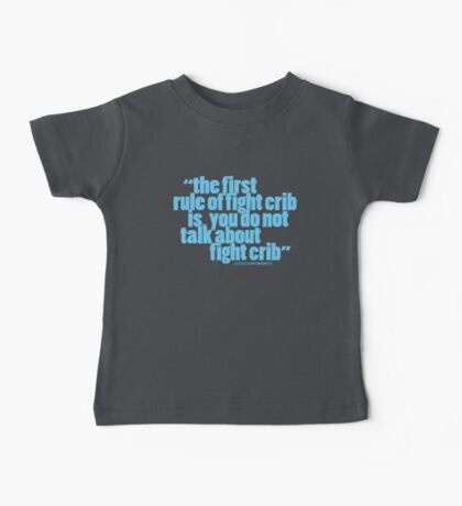 'the first rule of fight crib...' Baby Tee