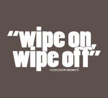 'wipe on...' Kids Clothes