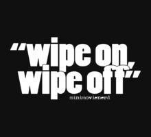 'wipe on...' Kids Tee