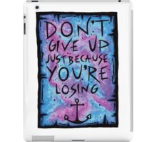 Don't Give Up.... iPad Case/Skin