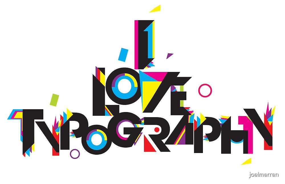 ilovetypography by joelmerren