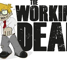 The Working Dead by Jobydove