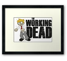 The Working Dead Framed Print