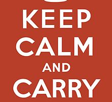 Keep Calm and Carry On by Jeff Vorzimmer