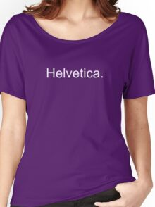 Helvetica, in Arial Women's Relaxed Fit T-Shirt
