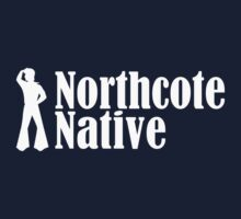 Northcote Native for the Guys by mhandasyde