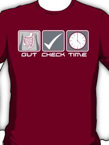 GUT CHECK TIME T-Shirt