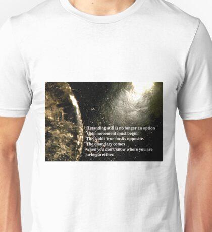 Standing still Unisex T-Shirt