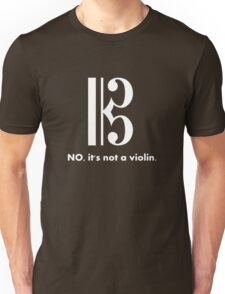 Alto Clef - NO, It's Not a Violin. (White Inverse) Unisex T-Shirt