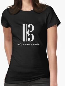 Alto Clef - NO, It's Not a Violin. (White Inverse) Womens Fitted T-Shirt
