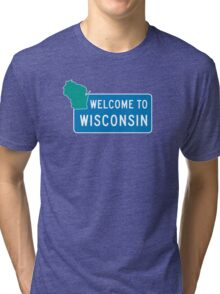 Welcome to Wisconsin, Road Sign, USA Tri-blend T-Shirt