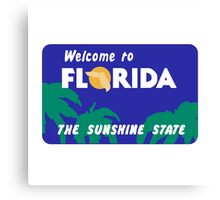 Welcome to Florida, Road Sign, USA  Canvas Print