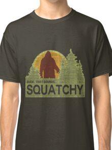 Sounds Squatchy Classic T-Shirt