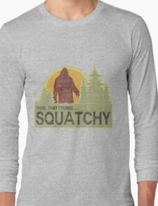 Sounds Squatchy Long Sleeve T-Shirt