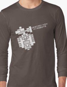 Destroy him, my robots Long Sleeve T-Shirt