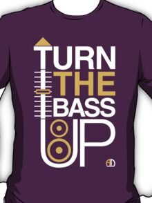 TURN THE BASS UP - Crossfader & Speaker DJ T-Shirt
