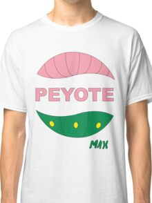 PEYOTE max Classic T-Shirt