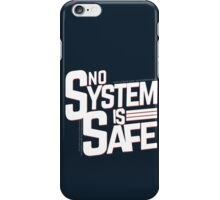 No System is Safe iPhone Case/Skin