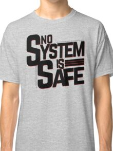 no system is safe Classic T-Shirt