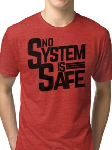 no system is safe Tri-blend T-Shirt