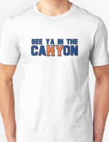 See You In The Canyon Unisex T-Shirt