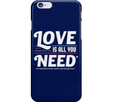 Love is All You Need   Funny Slogan iPhone Case/Skin