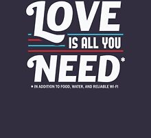 Love is All You Need | Funny Slogan Unisex T-Shirt